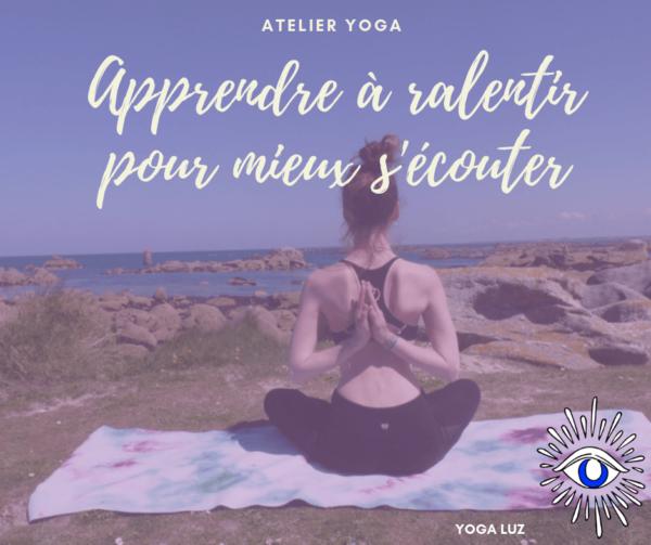 """Atelier Yoga """"apprendre à ralentir pour mieux s'écouter"""""""